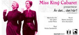 """Miss King Cabaret """"Är det…det här?"""""""