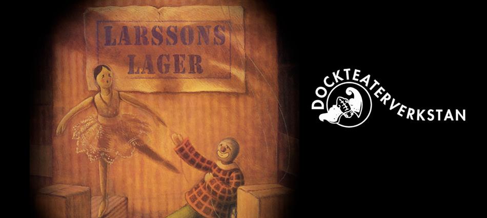 """Dockteaterverkstan i Osby """"Larssons Lager"""""""