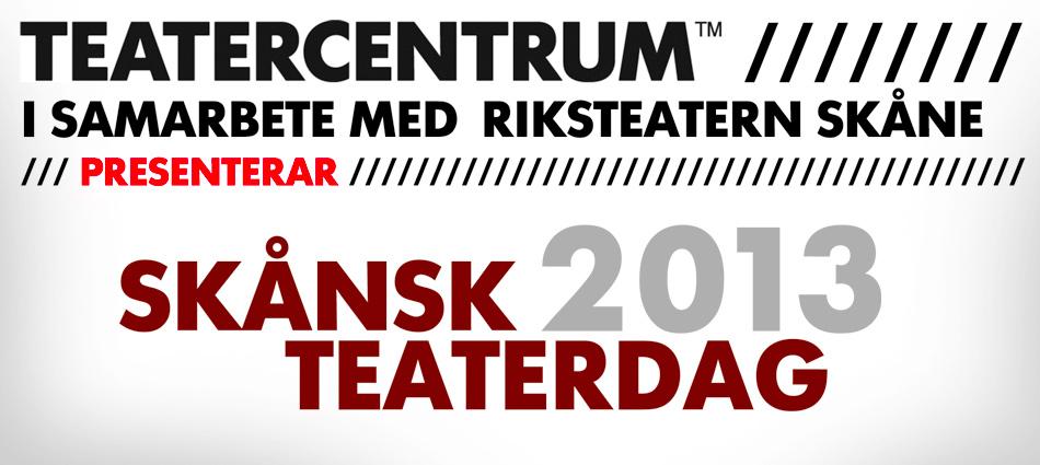 Skånsk Teaterdag 2013