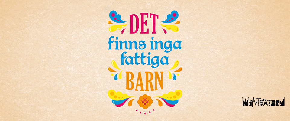 Headers-Manteatern-DET-FINNS-INGA-FATTIGA-BARN