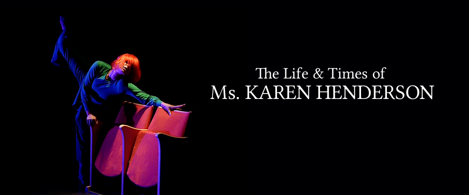 "Maria Naidu ""The Life & Times of Ms. Karen Henderson"""